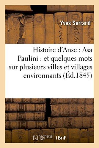 Histoire d'Anse : Asa Paulini : et quelques mots sur plusieurs villes et villages environnants