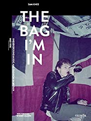 The Bag I'm In: Underground Music and Fashion in Britain, 1960-1990 by Sam Knee (2015-12-15)