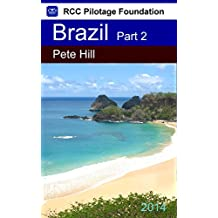 Cruising Guide to the coast of Brazil Part 2: North Coast from Paraiba State to Maranhao State (English Edition)