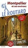 Guide du Routard Montpellier 2019/20: Et ses environs
