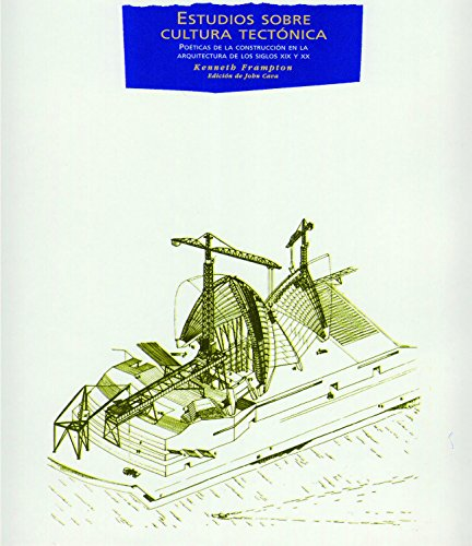 Estudios Sobre Cultura Tectonica (Arquitectura/ Architecture)