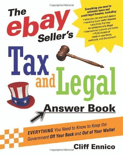 the-ebay-sellers-tax-and-legal-answer-book-everything-you-need-to-know-to-keep-the-government-off-yo