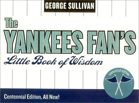 The Yankees Fan's Little Book of Wisdom (Little Book of Wisdom (Taylor)) by George Sullivan (2002-10-22)