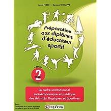 Preparation aux Diplomes d'Educateur Sportif T2 - le Cadre Institutionnel socioéconomique et juridique des Activités Physiques et Sportives