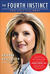 The Fourth Instinct: The Call of the Soul by Arianna Huffington (2003-10-07)