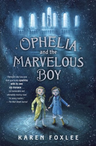 Ophelia and the Marvelous Boy by Karen Foxlee (2014-01-28)