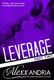 Leverage 2: Part Two (Billionaire romance) by Alexx Andria front cover