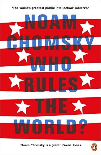 Who Rules the World? (Noam Chomsky)