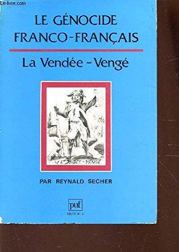 Le génocide franco-français : la Vendée-Vengé