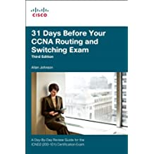 31 Days Before Your CCNA Routing and Switching Exam: A Day-By-Day Review Guide for the ICND2 (200-101) Certification Exam (English Edition)