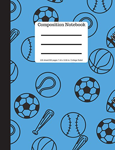Composition Notebook: Sports: Baseball, Soccer, Football, Basketball | College Ruled |Blank Writing Notebook | Lined Page Book | 100 Pages 9.69