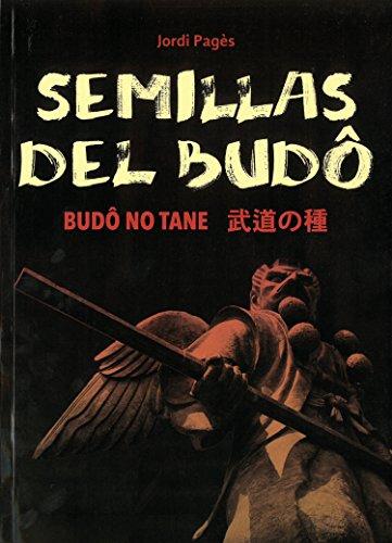 Semillas del budô : budô no tane por Jordi Pagés Tramunt
