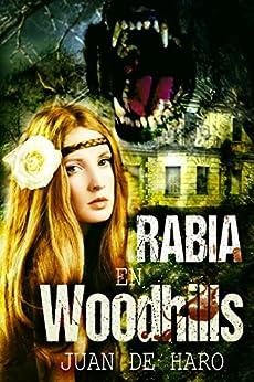 Rabia en Woodhills de [De Haro, Juan]
