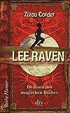 Lee Raven Im Bann des magischen Buches (Reihe Hanser) - Zizou Corder