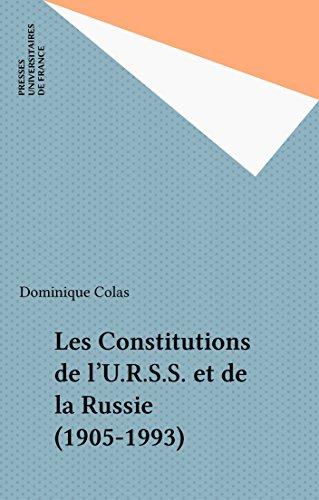 Les Constitutions de l'U.R.S.S. et de la Russie (1905-1993)