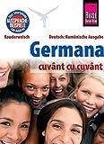 Reise Know-How  Germana – cuvânt cu cuvânt  (Deutsch als Fremdsprache, rumänische Ausgabe): Kauderwelsch-Band 230