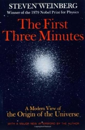 The First Three Minutes: A Modern View Of The Origin Of The Universe por Steven Weinberg