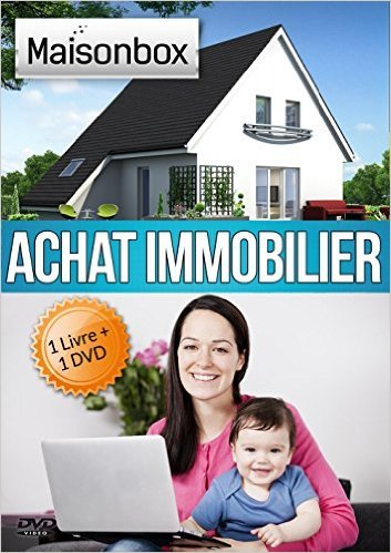 Achat Immobilier, Appartement, Livre + 1 DVD de formation Guide pratique Complet,ide Cadeau MaisonBox. de auxmeilleursconseils ( 15 aot 2015 )