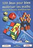 100 Jeux pour Bien Maîtriser les Maths