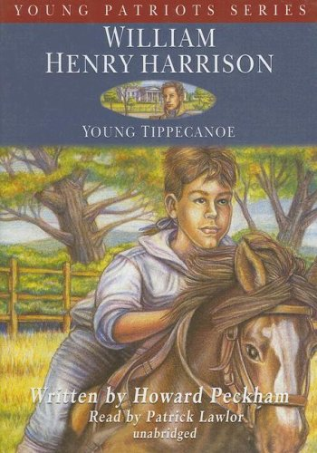 William Henry Harrison: Young Tippecanoe (Young Patriots)