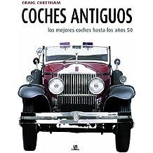 Coches Antiguos: Los Mejores Coches hasta los Años 50 (Maquinas Civiles)