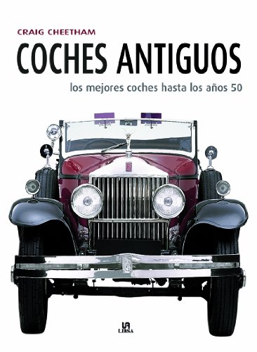 Coches Antiguos: Los Mejores Coches hasta los Años 50 (Maquinas Civiles) por Craig Cheetham