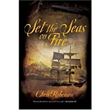 Set the Seas on Fire by Chris Roberson (2007-07-30)