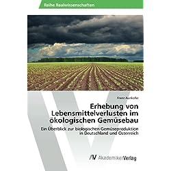 Erhebung von Lebensmittelverlusten im ökologischen Gemüsebau: Ein Überblick zur biologischen Gemüseproduktion in Deutschland und Österreich