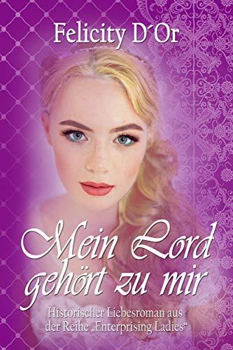 Mein Lord gehört zu mir (Enterprising Ladies 3) von [D'Or, Felicity]