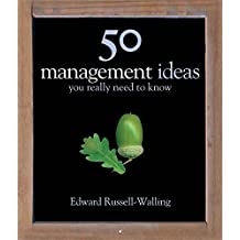 50 Management Ideas You Really Need to Know (50 Ideas You Really Need to Know) by Edward Russell-Walling (2010-11-30)