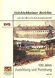 Veitshöchheimer Berichte aus der Bayerischen Landesanstalt ~ 100 Jahre Ausbildung und Forschung Heft 64 ; -