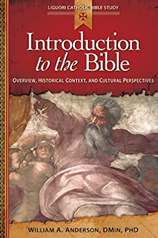 Introduction to the Bible: Overview, Historical Context, and Cultural Perspectives (Liguori Catholic Bible Study) (English Edition) di [Anderson, Rev William A]