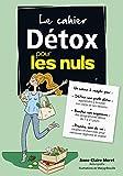Telecharger Livres Le cahier Detox pour les Nuls (PDF,EPUB,MOBI) gratuits en Francaise