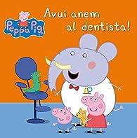 Avui anem al dentista! par  Varios autores