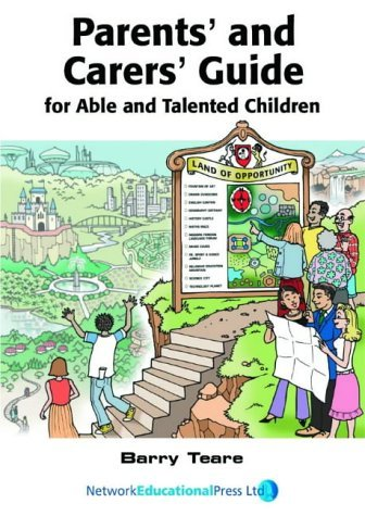 Parents' and Carers' Guide: For Able and Talented Children by Barry Teare (2004-10-01)