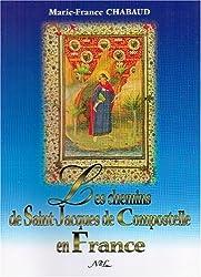 Les chemins de Saint-Jacques de Compostelle en France