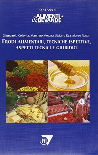 frodi-alimentari-tecniche-ispettive-aspetti-tecnici-e-giuridici