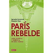 París rebelde: Guía política y turística ...
