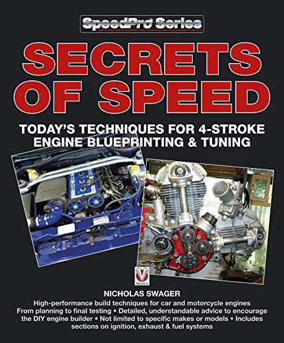 Secrets of Speed:  Today's techniques for 4-stroke engine blueprinting & tuning (English Edition)
