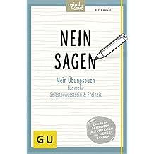 Nein sagen: Mein Übungsbuch für mehr Selbstbewusstsein und Freiheit (GU Übungsbuch)