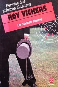 Service des affaires classées, tome 3 : Le Cercle fermé par Roy Vickers