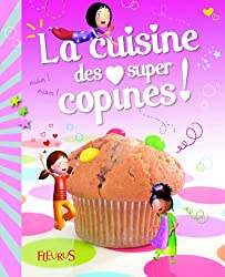 La cuisine des supers copines !