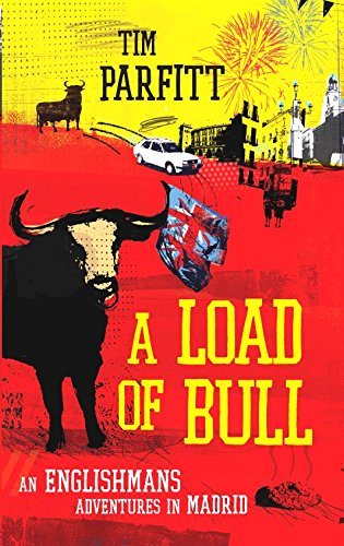 A Load Of Bull: An Englishman's Adventures In Madrid
