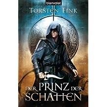 Der Prinz der Schatten: Roman - Der Schattenprinz 1 (Schattenprinz-Trilogie)