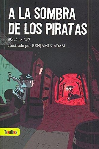 Portada del libro A la sombra de los piratas (Takatuka Novelas)