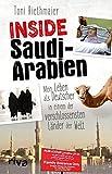 Inside Saudi-Arabien: Mein Leben als Deutscher in einem der verschlossensten Länder der Welt - Toni Riethmaier