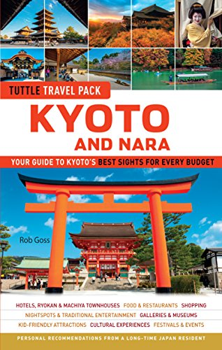 Kyoto and Nara Tuttle Travel Pack Guide + Map: Your Guide to Kyoto's Best Sights for Every Budget (Tuttle Travel Guide & Map)