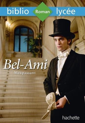 Bibliolycée - Bel-Ami, Maupassant par Guy de Maupassant