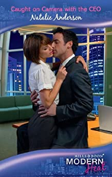 Caught on Camera with the CEO (Mills & Boon Modern Heat) by [Anderson, Natalie]