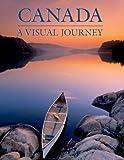 Canada: A Visual Journey by Tanya Lloyd Kyi (2010-01-01)